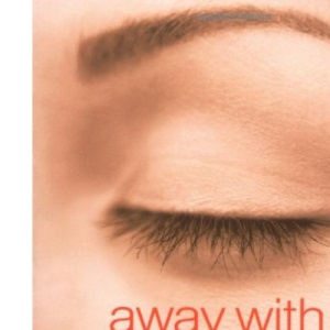 Away with Wrinkles: A Top Dermatologist's Secrets for a Younger Face