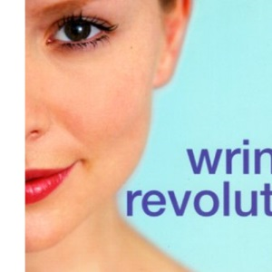 The Wrinkle Revolution: Everywoman's Guide to a Younger Looking Skin