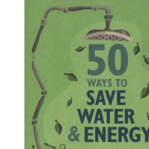 50 Ways to Save Water & Energy (Green Series) (Green Series) (Green Series) (Green Series)