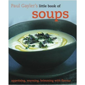 Little Book of Soups (Paul Gaylers Little Book of)