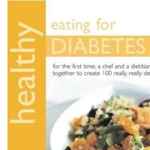 Healthy Eating for Diabetes: In Association with Diabetes UK