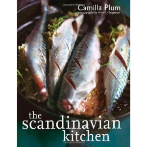 The Scandinavian Kitchen: 100 Essential Ingredients with over 200 Authentic Recipes