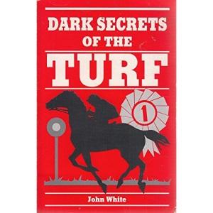 Dark Secrets of the Turf