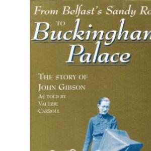 From Belfast's Sandy Row to Buckingham Palace: Story of John Gibson