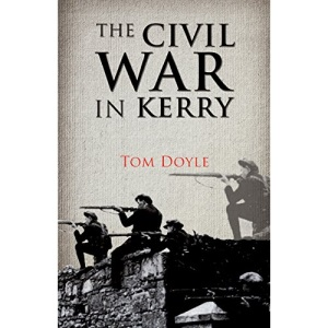 The Civil War in Kerry: Defending the Republic