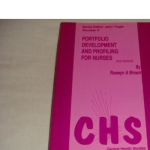 Portfolio Development and Profiling for Nurses (Central Health Studies)