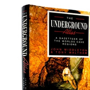Underground Atlas: A Gazetteer of the World's Cave Regions