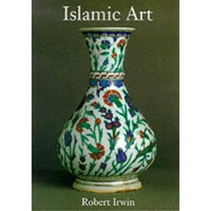 Islamic Art: Art, Architecture and the Literary World (Fine Art)