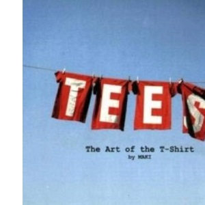 Tees: The Art of the T-Shirt