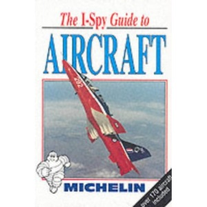 I-Spy Guide to Aircraft (Michelin I-Spy)