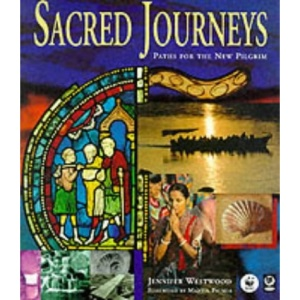 Sacred Journeys: Paths for the New Pilgrim