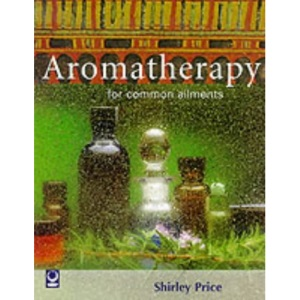 Aromatherapy for Common Ailments (Common Ailments Series)