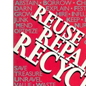 Reuse, Repair, Recycle: A Mine of Creative Ideas for Thrifty Living