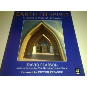 Earth to Spirit: In Search of Natural Architecture