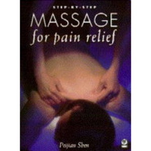 Step-By-Step Massage for Pain Relief Pb (Step-By-Step Guides)