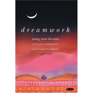 Dreamwork: Using Your Dreams as the Way to Self-discovery and Personal Development