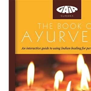 The Book of Ayurveda: A Guide to Personal Wellbeing