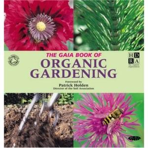 The Gaia Book of Organic Gardening
