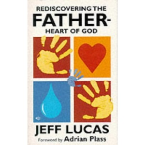 Rediscovering the Father-heart of God