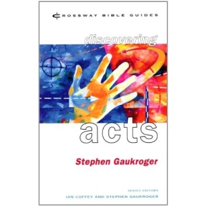 Discovering Acts (Crossway Bible Guides)