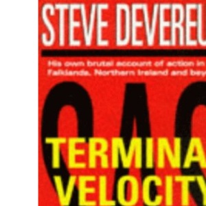 Terminal Velocity: His True Account of Front-line Action in the Falklands War and Beyond