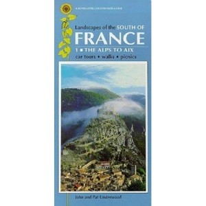 Landscapes of the South of France from the Alps to the Pyrenees: The Alps to Aix (Cote d'Azur, Eastern Province) v. 1 (Sunflower Countryside Guides)