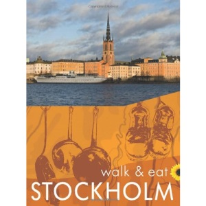 Walk and Eat Stockholm (Walk and Eat)