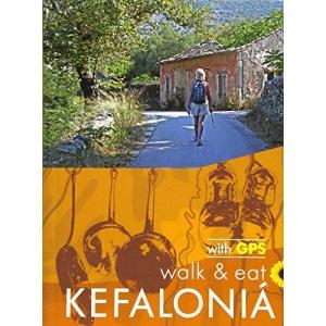 Walk & Eat Kefalonia: Walks, restaurants and recipes (Sunflower Walk & Eat Guide)