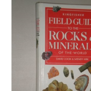 Field Guide to Rocks and Minerals of the World (Field Guides)