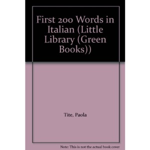 First 200 Words in Italian (Little Library (Green Books))