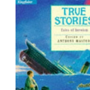 True Stories (Kingfisher Story Library)
