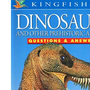Dinosaurs and Prehistoric Animals (Questions & Answers About)