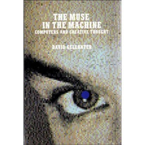 The Muse In the Machine: Computers and Creative Thought