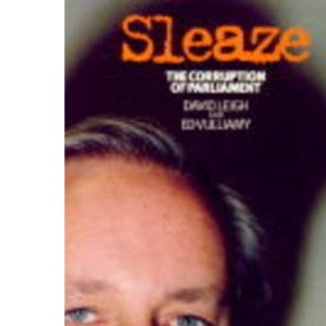 Sleaze: Corruption in Tory Britain: The Corruption of Parliament
