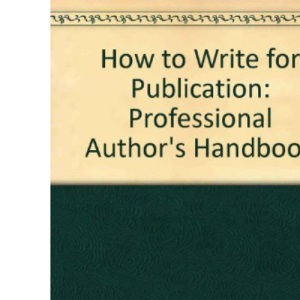 How to Write for Publication: Professional Author's Handbook