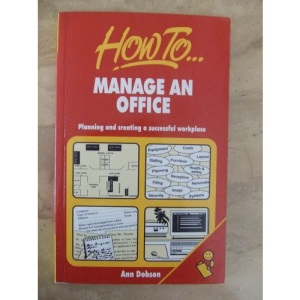 How to Manage an Office: Planning and Creating a Successful Workplace