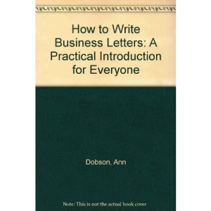 How to Write Business Letters: A Practical Introduction for Everyone