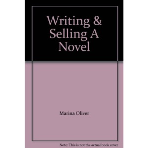 Writing And Selling A Novel: How To Craft Your Fiction For Publication