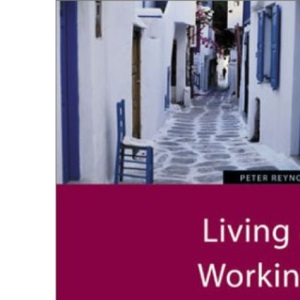 Living and Working in Greece: Your Guide to a Successful Short or Long-term Stay (How to)