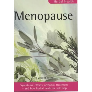Menopause: Symptoms, causes, orthodox treatment - and how herbal medicine will help: Symptoms, Effects, Orthodox Treatment - And How Herbal Medicine Will Help (Herbal Health S.)