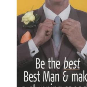 Be the Best, Best Man and Make a Stunning Speech