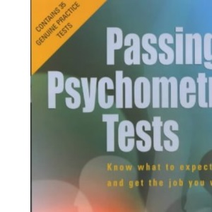 Passing Psychometric Tests: Know What to Expect and Get the Job You Want (How to)