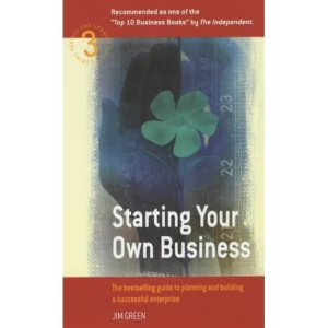 Starting Your Own Business: How to Plan, Build and Manage