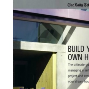 Build Your Own Home: The Ultimate Guide to Managing a Self-build Project and Creating Your Dream House