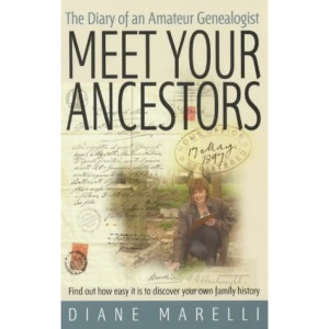 Meet Your Ancestors: History is fascinating but never mo so when it's your own: Find Out How Easy it is to Discover Your Own Family History