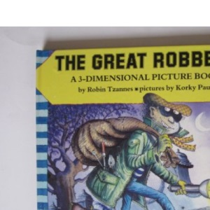 The Great Robbery: A 3-Dimensional Picture Book