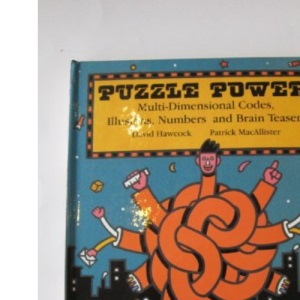 Puzzle Power!: Multi-dimensional Codes, Illusions, Numbers and Brain Teasers
