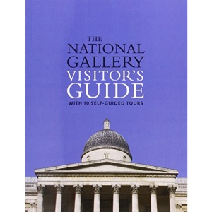The National Gallery Visitor's Guide: With 10 Self-Guided Tours