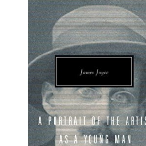 A Portrait of the Artist as a Young Man (Everyman's Library classics)
