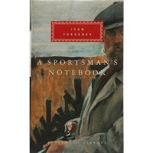 A Sportsman's Notebook (Everyman's Library classics)